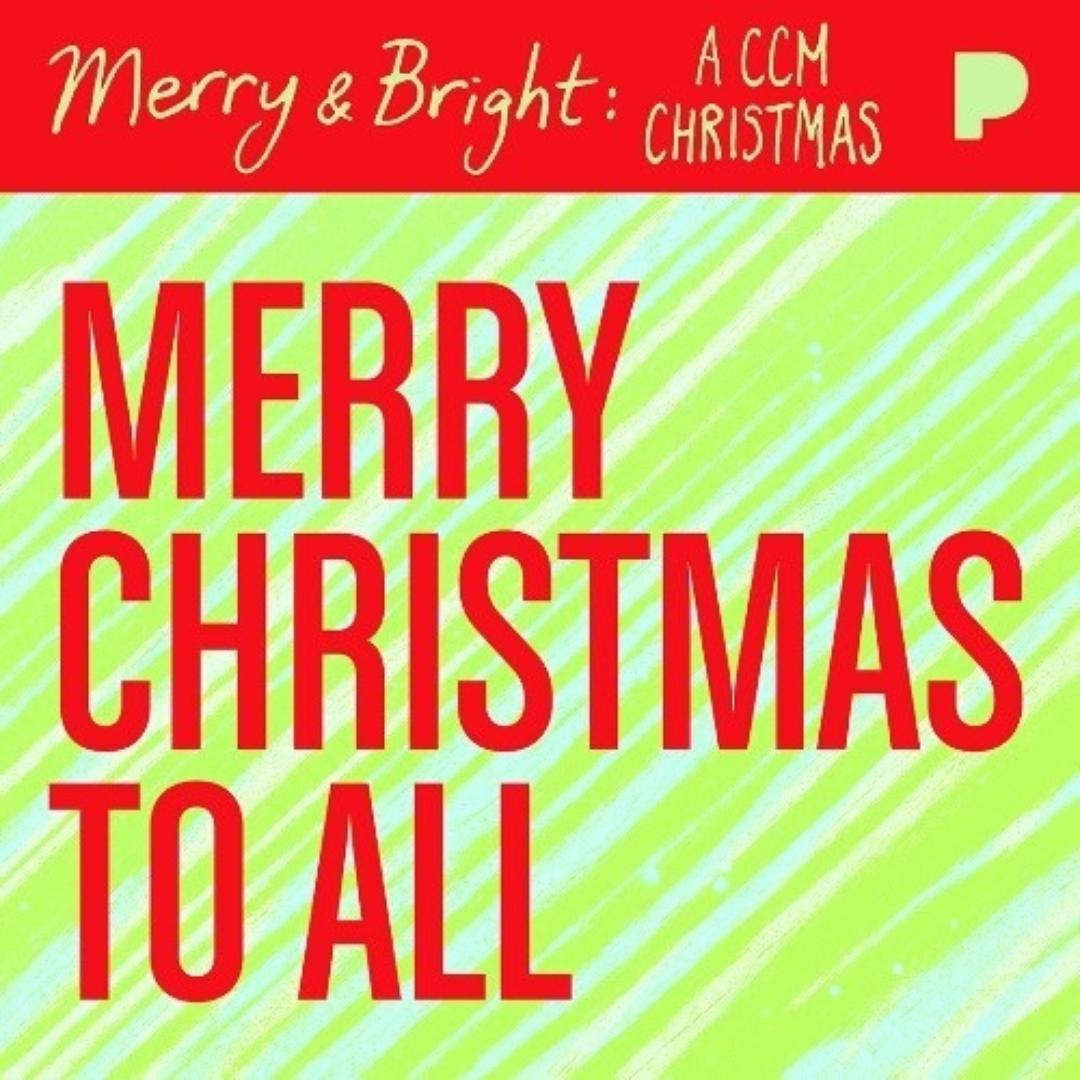 Merry Bright A Ccm Christmas Playlist Created By Pandora Contemporary Christian Pandora