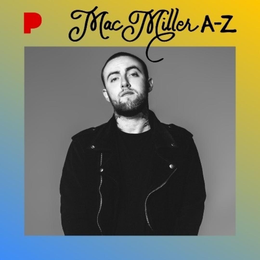 Mac Miller A Z Playlist Created By Pandora Hip Hop Rap