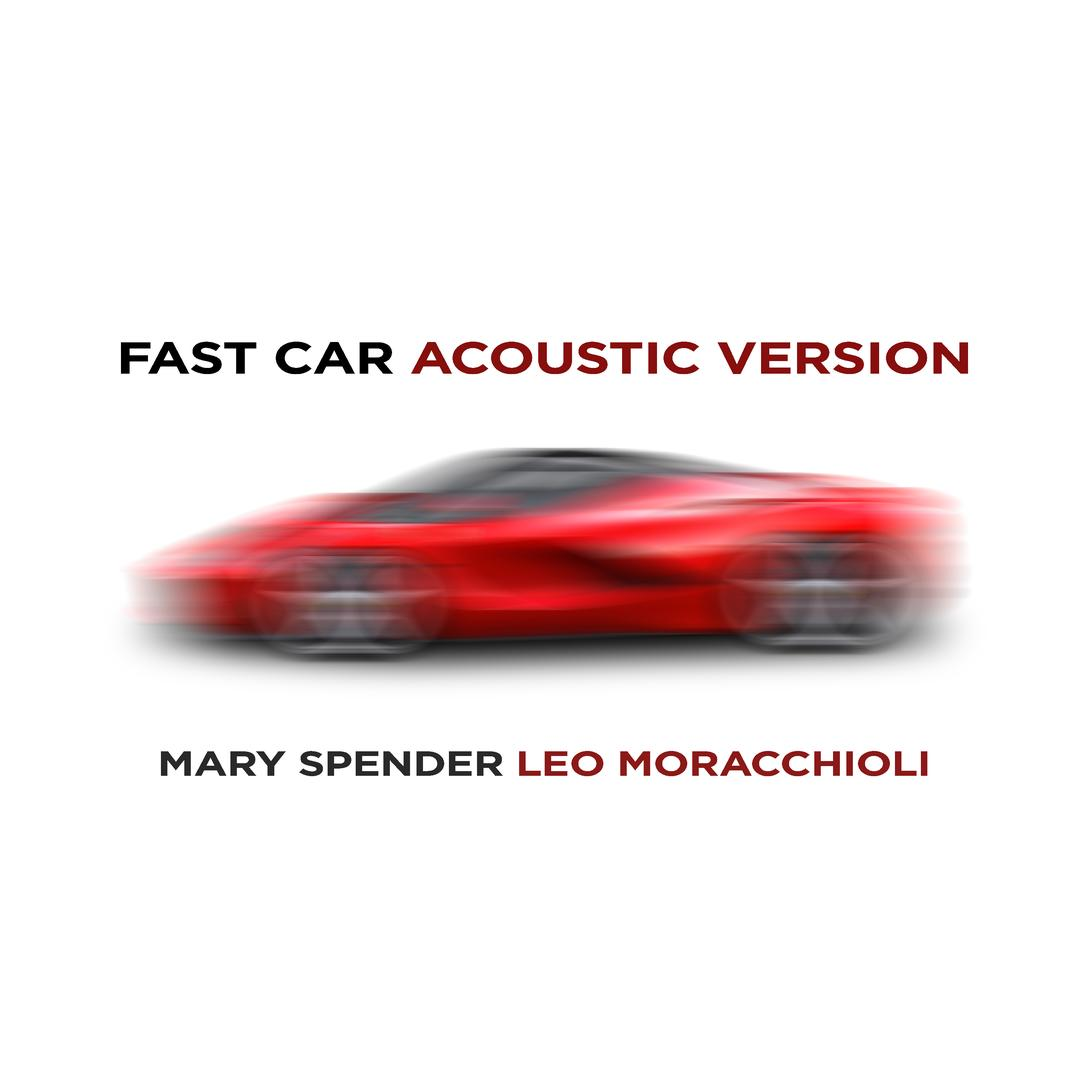 Fast Car (Acoustic Version) (feat  Mary Spender) by Leo Moracchioli