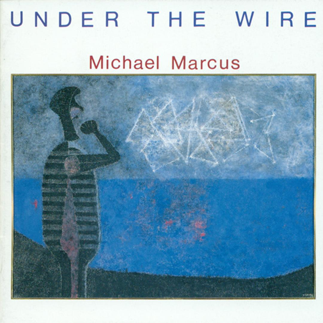 Marcus, Michael: Under The Wire by Michael Marcus - Pandora