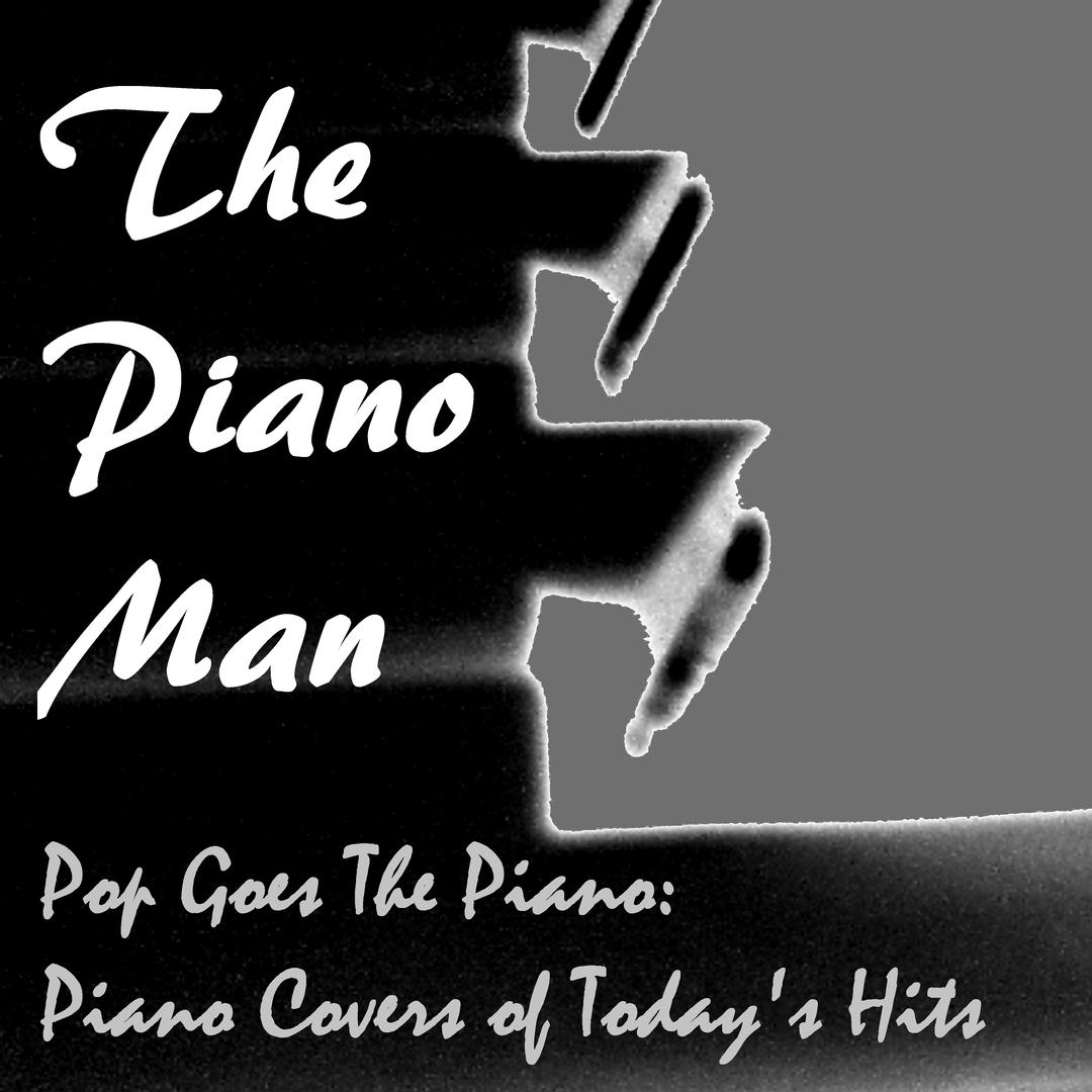 Pop Goes the Piano: Piano Covers of Today's Hits by The