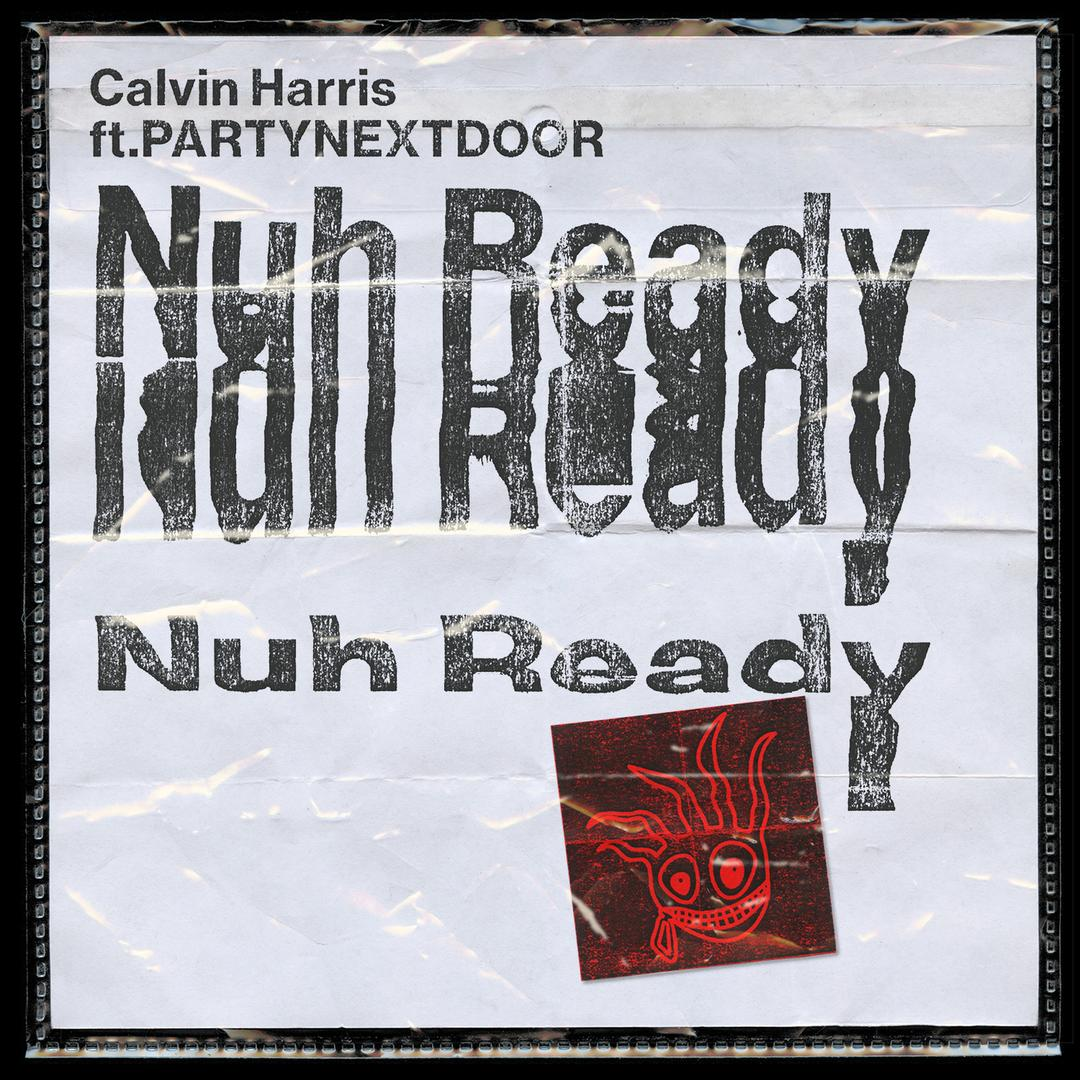 Nuh Ready Nuh Ready Feat Partynextdoor By Calvin Harris Pandora Px met you in texas i left you in texas read your thinkin' bout nobody but you spend it on nobody but you takin' it from nobody, but me keep it for. pandora