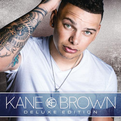 Kane Brown Deluxe Edition Kane Brown: Kane Brown (Deluxe Edition) By Kane Brown