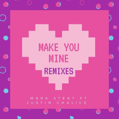 Make You Mine [DJ DekStir Remix] by Mark Stent, Justin Chalice