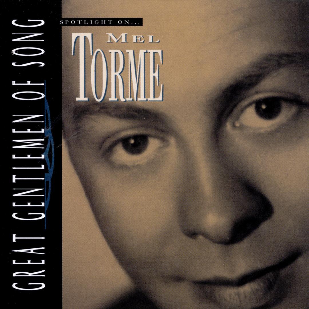 Great Gentlemen Of Song / Spotlight On Mel Torme by Mel