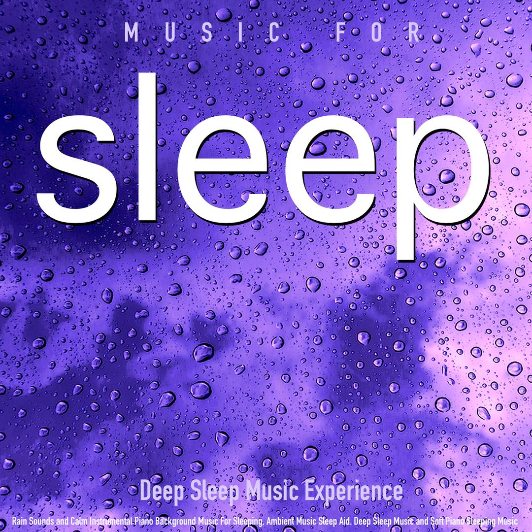 Relaxing Piano Sleeping Music and Rain by Deep Sleep Music