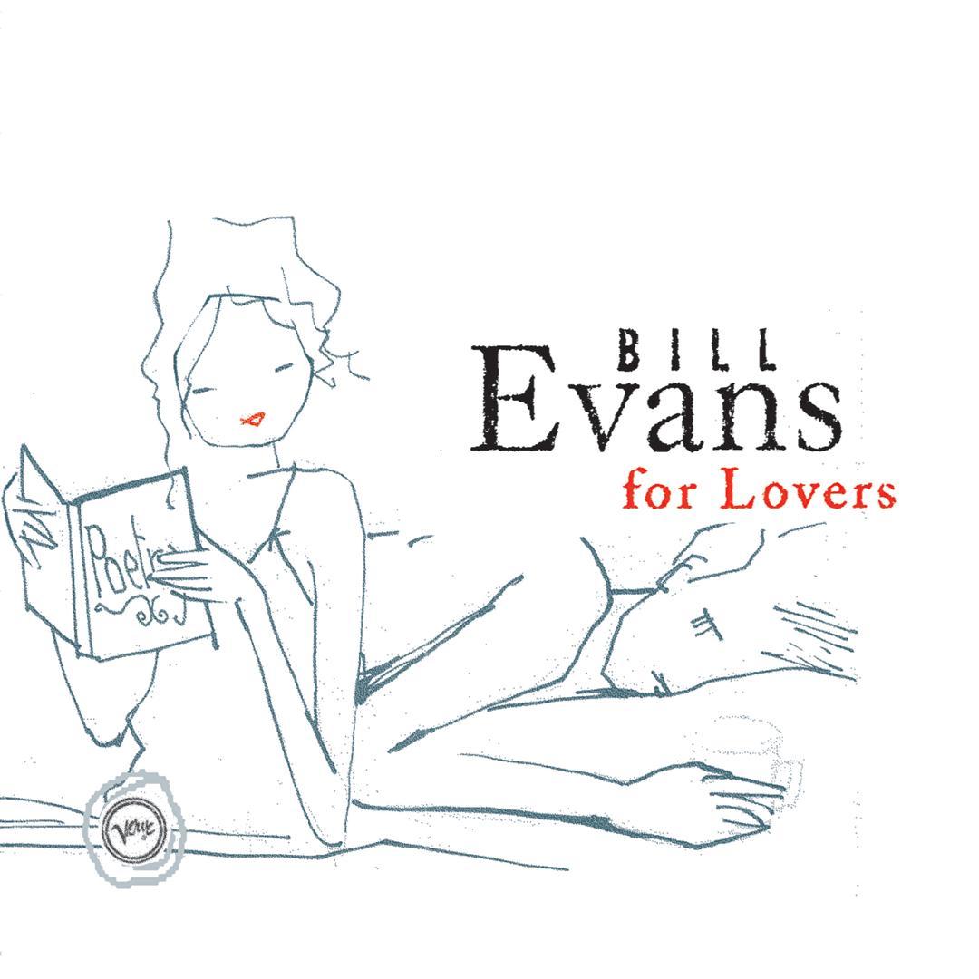 Bill Evans For Lovers by Bill Evans - Pandora