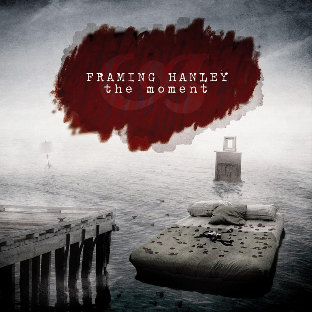 The Moment (Digital Deluxe) by Framing Hanley - Pandora
