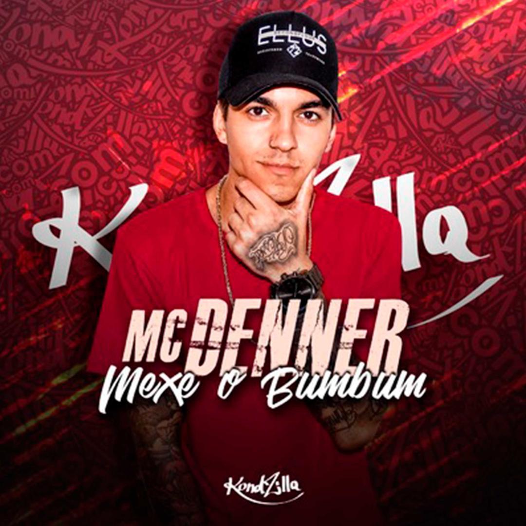 Mexe o Bumbum (Single) by MC Denner - Pandora