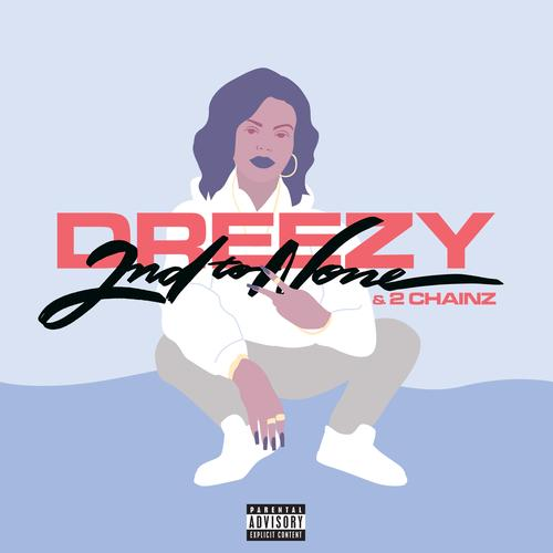 Listen to Dreezy & 2Chainz | Pandora Music & Radio