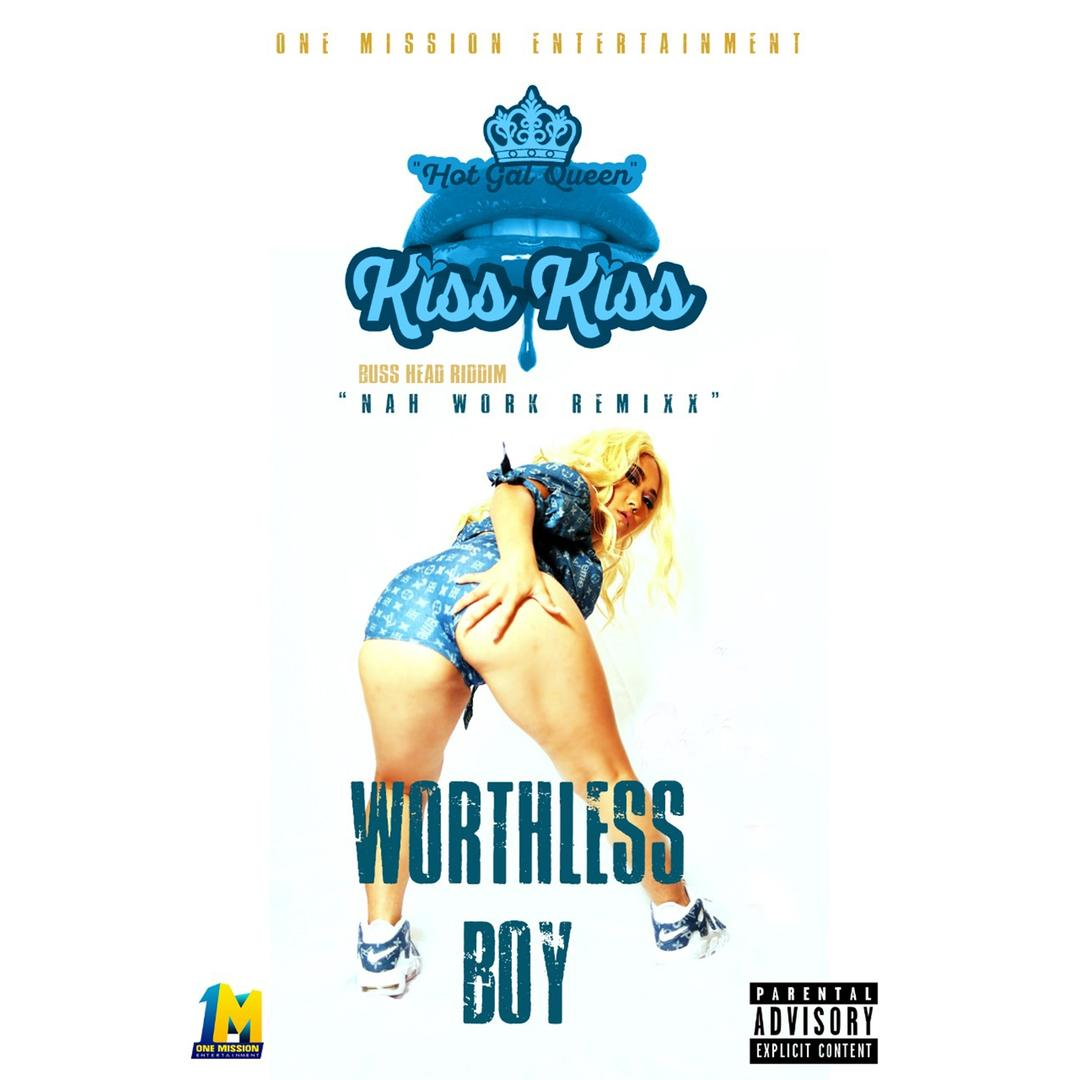 Worthless Boy (Buss Head Riddim) (Nah Work Remix) (Single