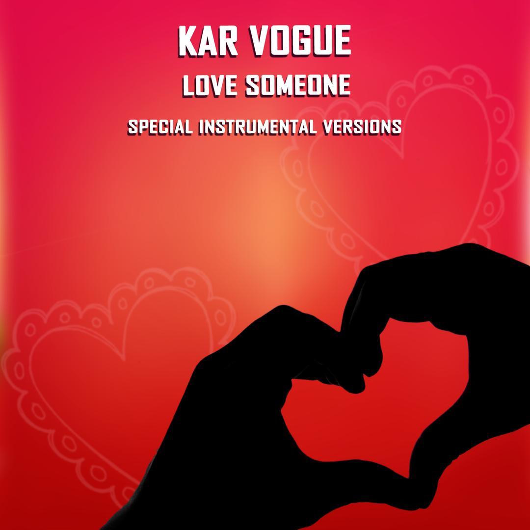 Love Someone (Special Instrumental Versions) (Single) by Kar