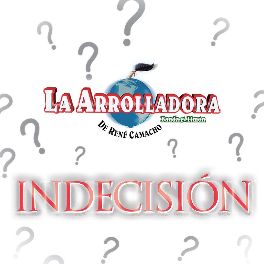 Indecisión (Single) by La Arrolladora Banda El Limón De René ...