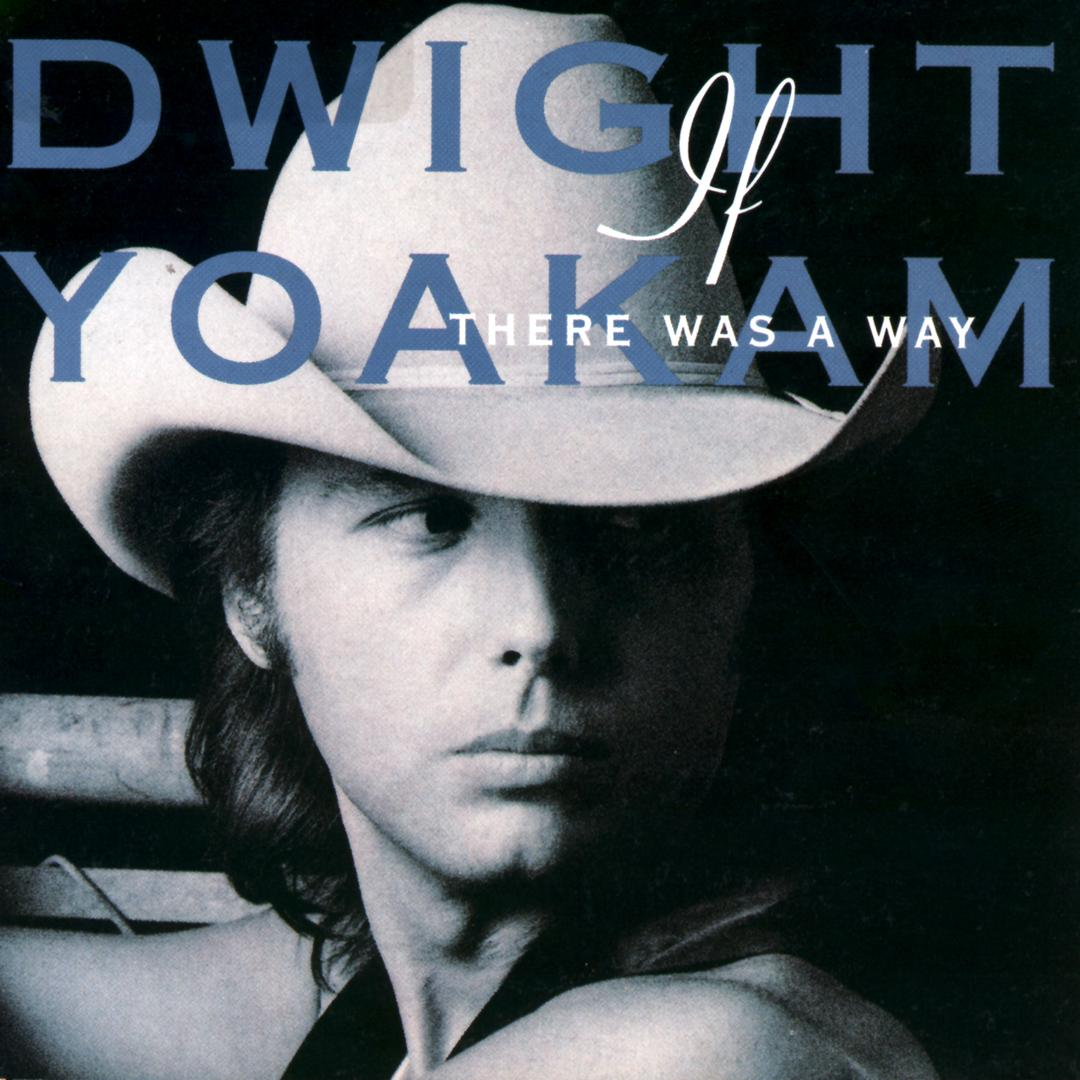 2b18af250 The Distance Between You And Me by Dwight Yoakam - Pandora