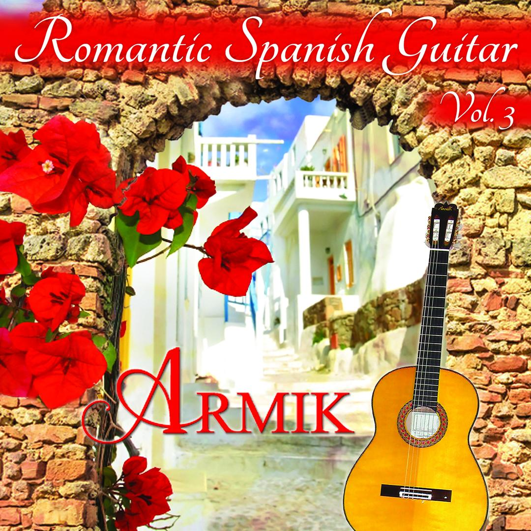 Romantic Spanish Guitar, Vol  3 by Armik - Pandora