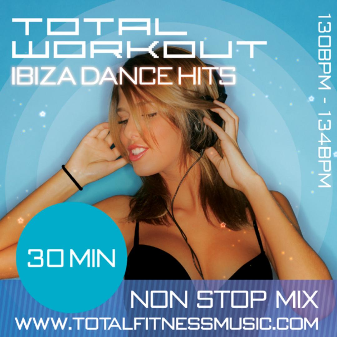 Total Workout Ibiza Dance Mix 30 Minute Non Stop Fitness