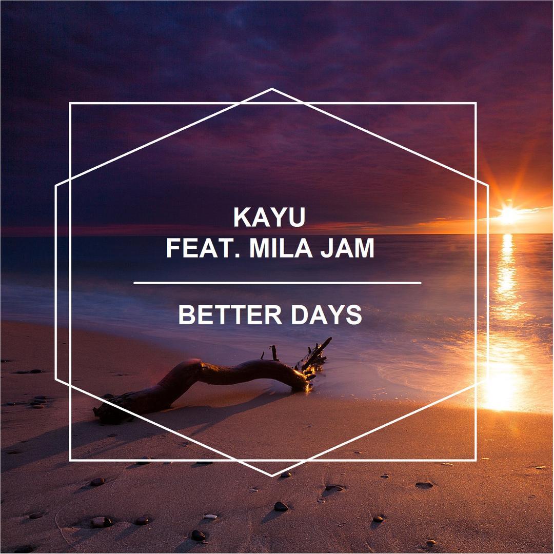 Better Days Feat Mila Jam By Kayu Pandora Kayufrom The Album Single