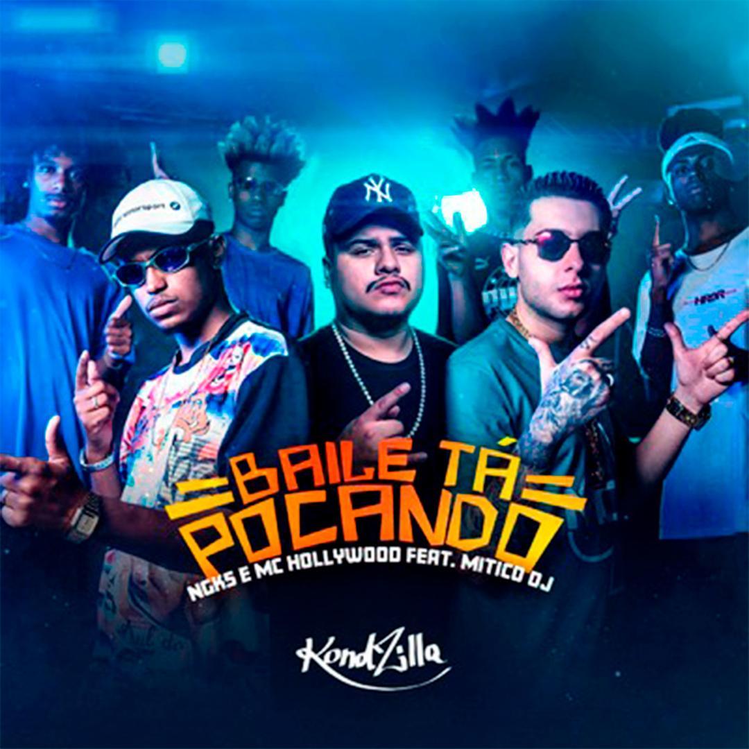 Baile Tá Pocando (feat  Mitico DJ) by NGKS & MC Hollywood - Pandora