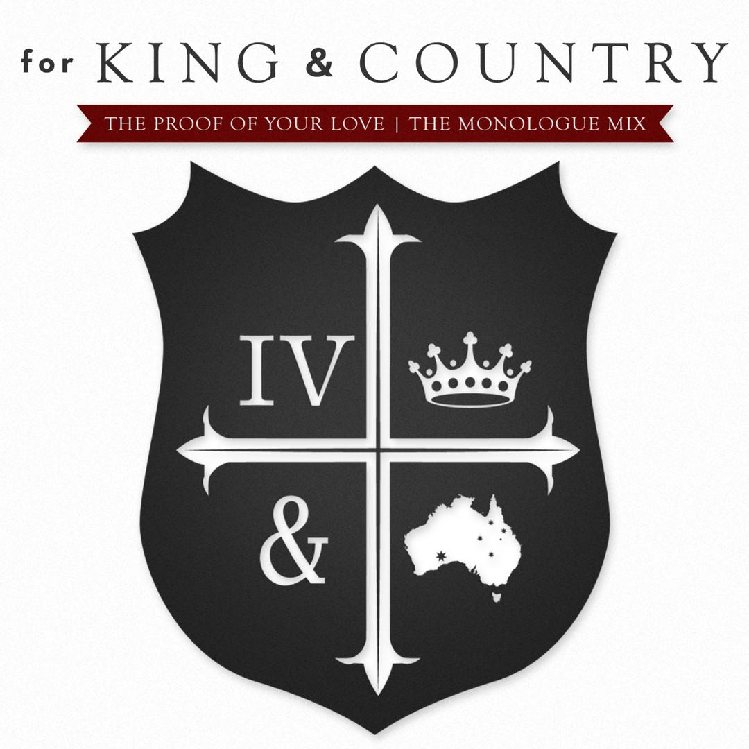 The Proof Of Your Love The Monologue Mix By For King Country